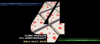 Cubic Worlds turns 4 this weekend! Party!